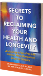 Secrets to Reclaiming Your Health and Longevity